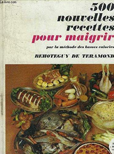 9782724211733: 500 Nouvelles Recettes Pour Maigrir. (Par La Methode Des Basses-Calories).