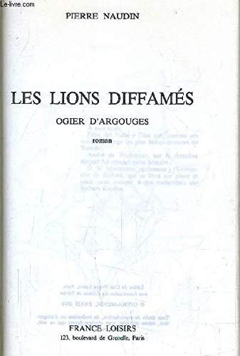 9782724212082: Les Lions diffamés. Ogier d'Argouges