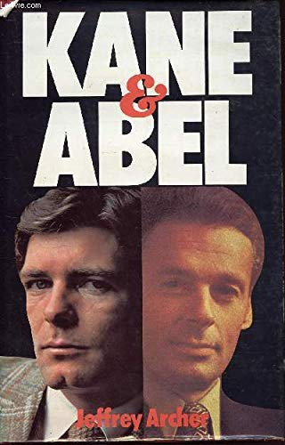 Kane and Abel / the Prodigal Daughter: Jeffrey Archer