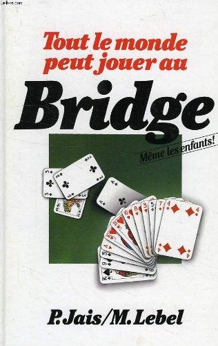 9782724212709: Tout Le Monde Peut Jouer Au Bridge