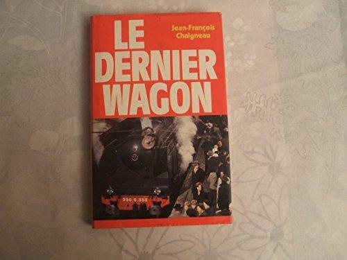 9782724212952: Le Dernier Wagon
