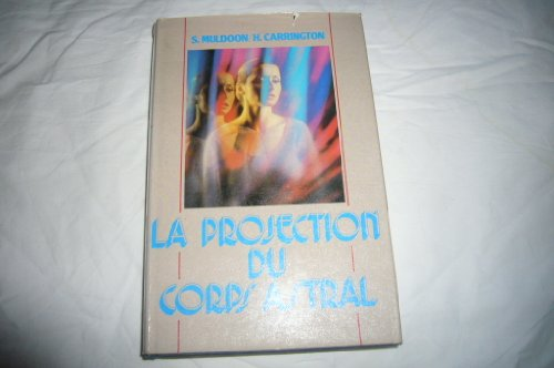 9782724213294: La Projection du corps astral