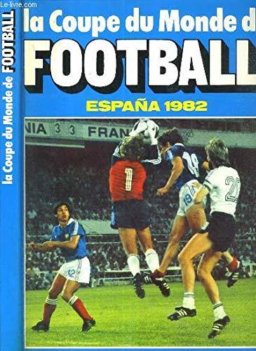 9782724213607: La coupe du monde de football, españa 1982
