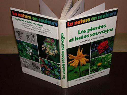 9782724218473: Les Plantes et baies sauvages comestibles et médicinales (La Nature en couleurs)