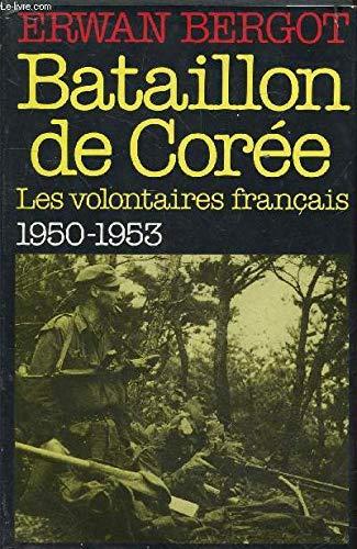 9782724219159: Bataillon de Cor�e (Les volontaires fran�ais 1950-1953)