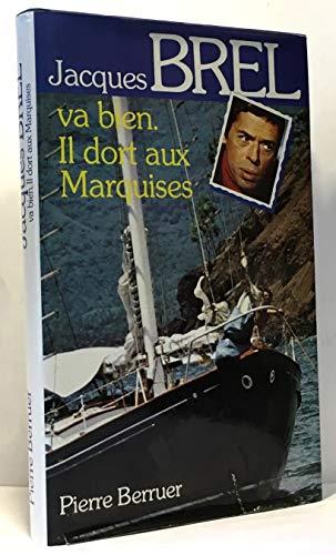 Jacques Brel va bien Il dort aux: Berruer Pierre