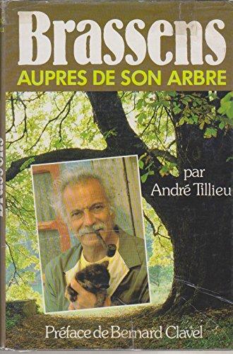 BRASSENS - Auprès de son arbre. Préface de Bernard Clavel.: Brassens / TILLIEU (André...