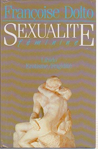 9782724221060: Sexualité féminine : Libido, érotisme, frigidité