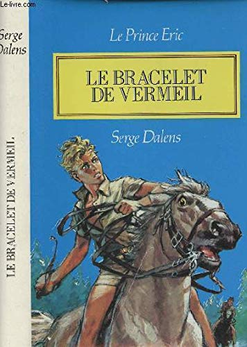 9782724221367: Le Bracelet de vermeil (Le Prince Éric)