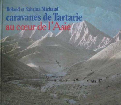 Caravanes de tartarie: MICHAUD ROLAND et