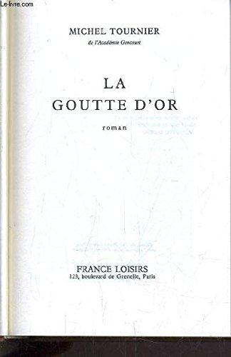 9782724230154: La goutte d'or