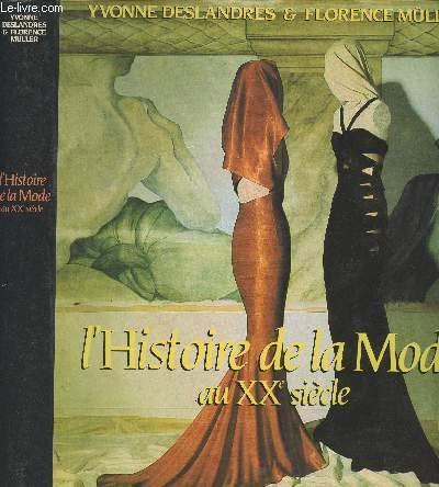 l'Histoire de la Mode au XXe Siecle (2724231856) by Yvonne Deslandres; Florence Muller