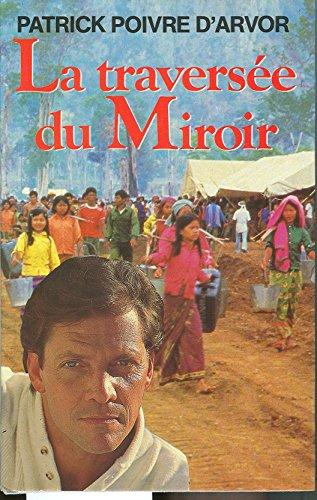 La Traversée du miroir [Jan 01, 1987] Poivre d'Arvor - Patrick Poi.: Patrick Poiver ...