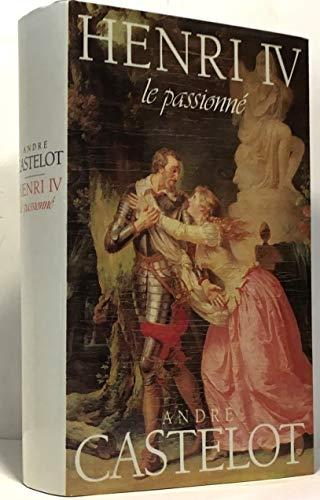 9782724233322: Henri IV le passionné