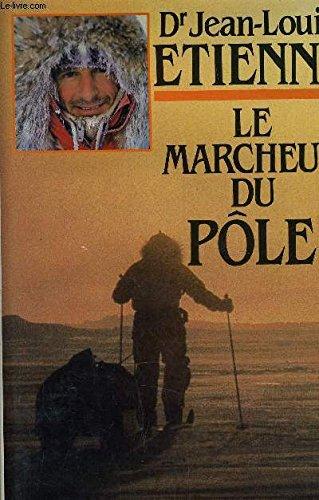 9782724234558: Le Marcheur du pôle