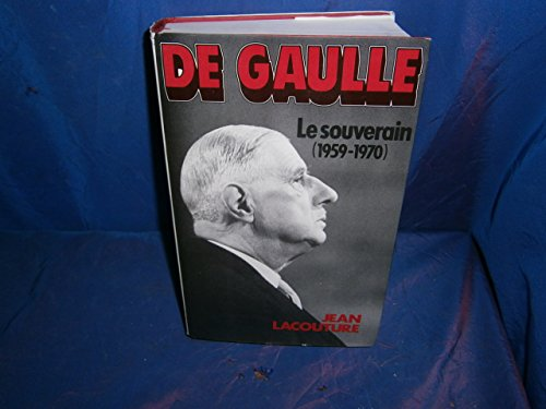 De Gaulle : 1959-1970: Jean Lacouture