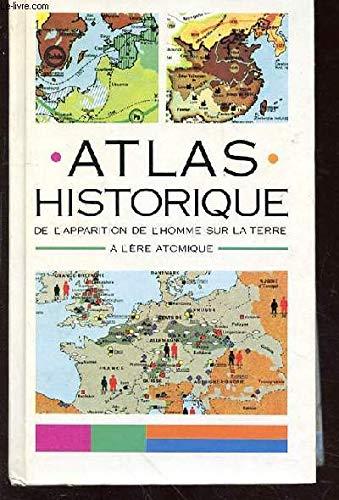 9782724235968: Atlas historique de l'apparition de l'homme sur la terre à l'ére atomique