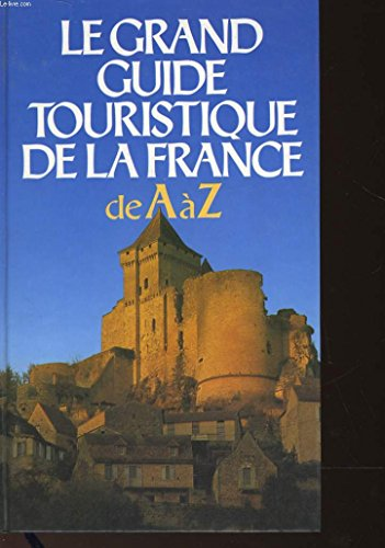 Le grand guide touristique de la France de A à Z