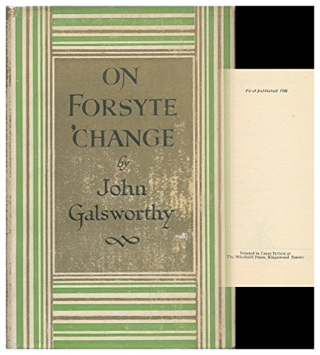 On Forsyte 'Change: Galsworthy, John