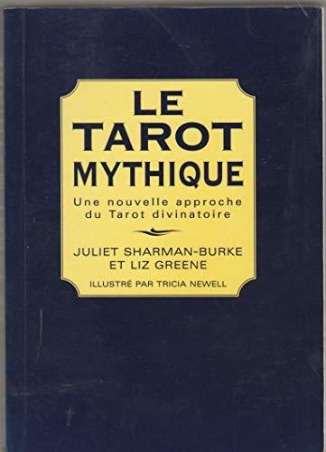Le tarot mythique : Une nouvelle approche: Juliet Sharman-Burke, Liz