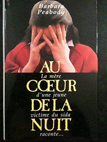 9782724241860: Au coeur De La Nuit - La Mère D'une Jeune Victime Du Sida raconte...