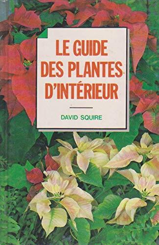 9782724241983: Le Guide des plantes d'intérieur