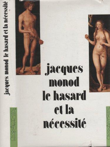 Le Hasard Et La Nécessité: Essai Sur La Philosophie Naturelle De La Biologie Moderne: Jacques Monod