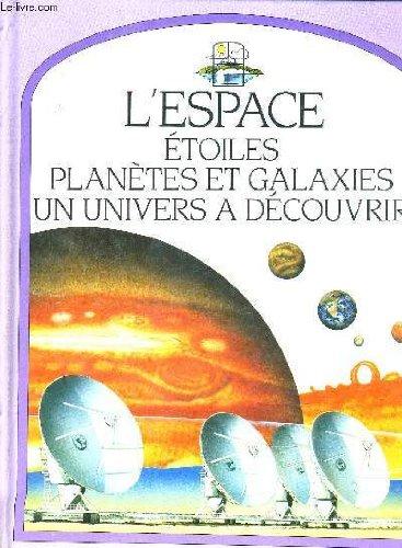 9782724244441: L'espace : Etoiles, planètes et galaxies, un univers a découvrir