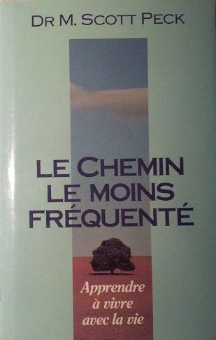 Le Chemin Le Moins Frequente Apprendre a: Peck, Dr. Scott