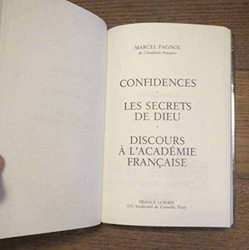 9782724250206: Confidences (suivi de) Les secrets de DIeu (suivi de) Discours à l'académie française