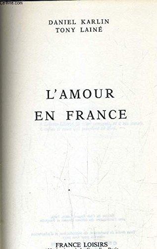 L'Amour en France: Lainé Tony Karlin