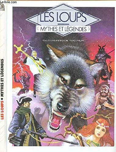 9782724251548: Les loups - Mythes et légendes -