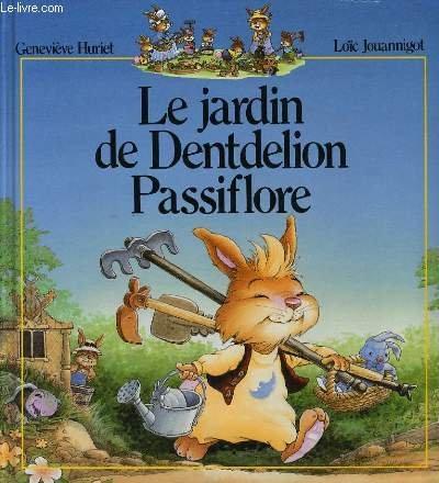9782724255867: Le jardin de dentdelion passiflore