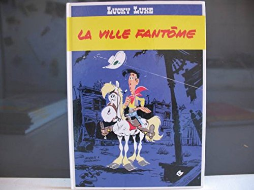 LUCKY LUKE:LA VILLE FANTOME: GOSCINNY/MORRIS: