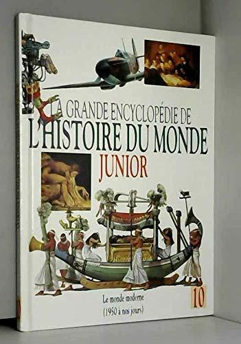 9782724258462: La grande encyclopédie de l'histoire du monde junior : 1950 à nos jours