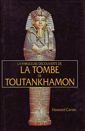 9782724261066: La fabuleuse d�couverte de la tombe de Toutankhamon