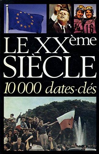 le XXème siècle.10000 dates-clés: SGED