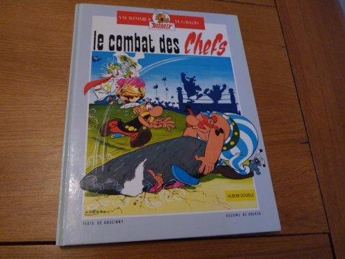 LE COMBAT DES CHEFS; ASTERIX CHEZ LES: GOSCINNY; UDERZO
