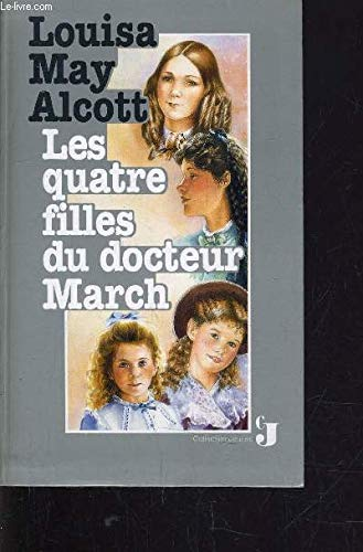 Les quatre filles du docteur March (2724269276) by Louisa May Alcott