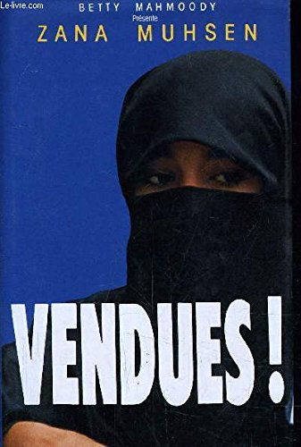 Vendues! (9782724269291) by Mahmoody Betty presente Zana Muhsen et Andrew Crofts