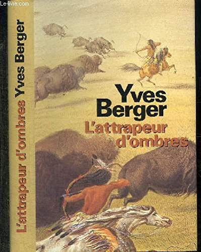 L'ATTRAPEUR D'OMBRES: BERGER YVES