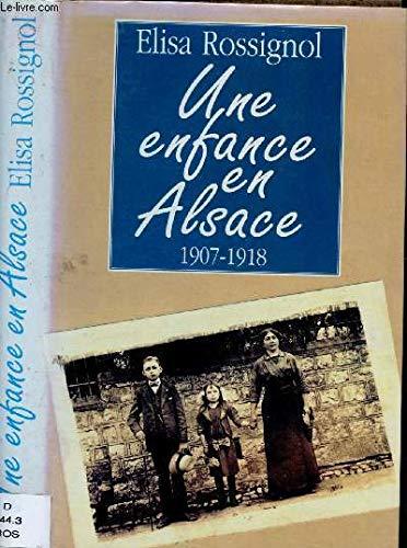 9782724272840: Une enfance en Alsace. 1907-1918.