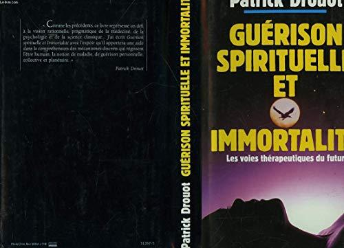 Guérison spirituelle et immortalité: Patrick Drouot