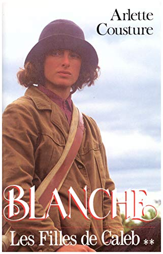 9782724273427: Les Filles de Caleb Tome 2: Blanche