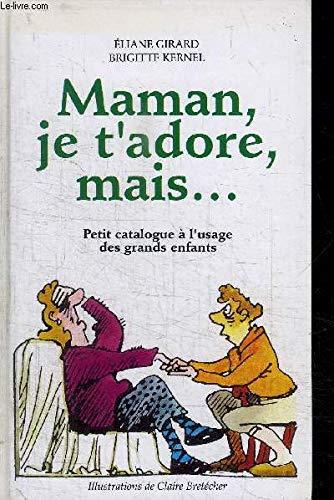 Maman, je t'adore, mais.: Girard / Kernel
