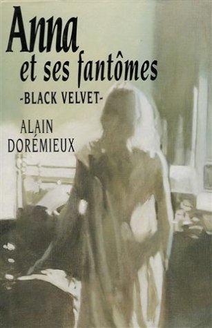 9782724277159: Anna et ses fantômes : Black Velvet : Roman 265 pages : Reliure cartonnée & jacquette éditeur