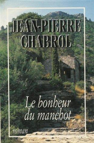 9782724279566: Le bonheur du manchot : Roman 380 pages : Reliure cartonnée luxe & jacquette éditeur