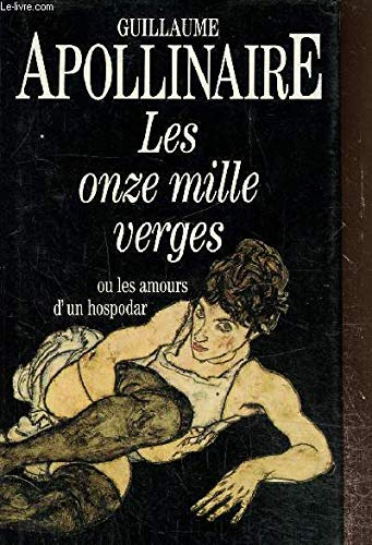 Les onze mille verges ou les amours: Guillaume Apolinaire