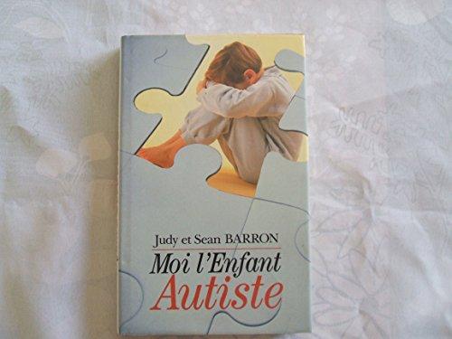 9782724285376: Moi, l'enfant autiste