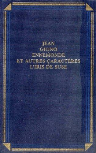 9782724287042: Ennemonde et autres caract�res L'iris de Suse (OEuvre romanesque / Jean Giono.)